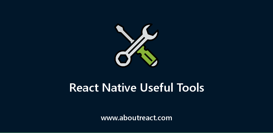 5+ Useful Tools for React Native Development
