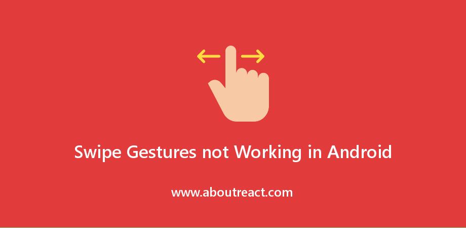 Swipe Gestures not Working in Android- React Native Gesture Handler
