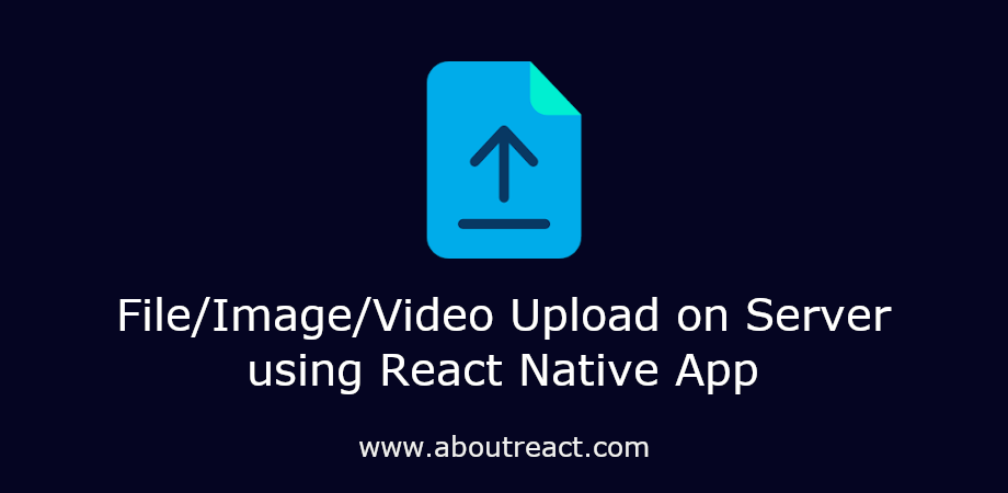 React Native File Upload